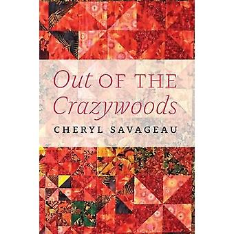 Out of the Crazywoods American Indian Lives