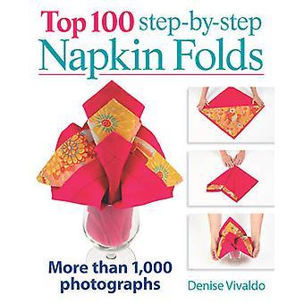 Top 100 Step-by-step Napkin Folds by Denise Vivaldo - 9780778804239 B