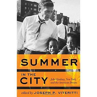 Sommer in der City - John Lindsay - New York- und der amerikanische Traum