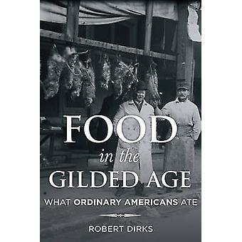 Comida na idade dourada - que os americanos ordinários por Robert Dirks - 978