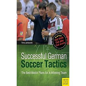 Successful German Soccer Tactics - The Best Match Plans for a Winning