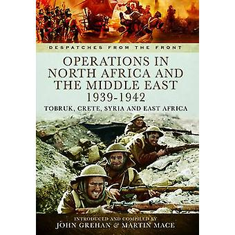 Operations in North Africa and the Middle East 1939-1942 by John Greh