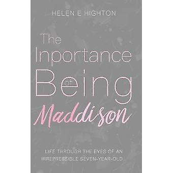 The Inportance of Being Maddison by The Inportance of Being Maddison