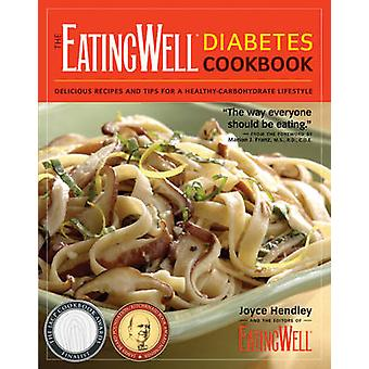 The EatingWell Diabetes Cookbook - Delicious Recipes and Tips for a He