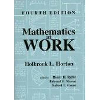 Mathematics at Work (4th) by Holbrook L. Horton - Henry H. Ryffel - E