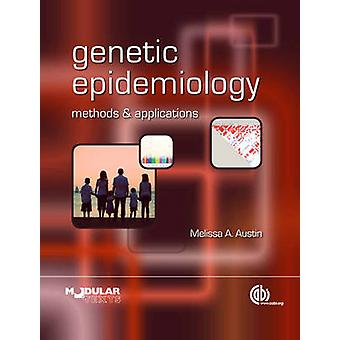 Genetic Epidemiology - Methods and Applications by Melissa Austin - 97