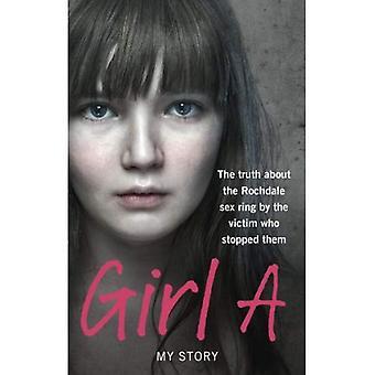 Jente A: sannheten om Rochdale sex ringen av offeret som stoppet dem