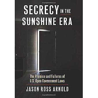 Geheimhaltung in der Sunshine-Ära: das Versprechen und die Fehler der US-Regierung Gesetze öffnen