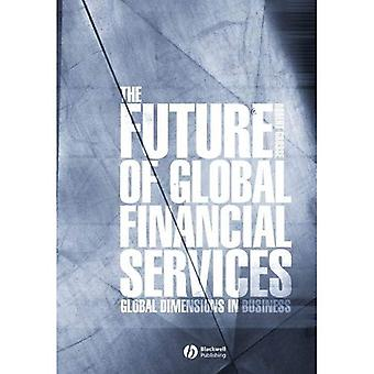 The Future of Global Financial Services (Global Dimensions of Business)