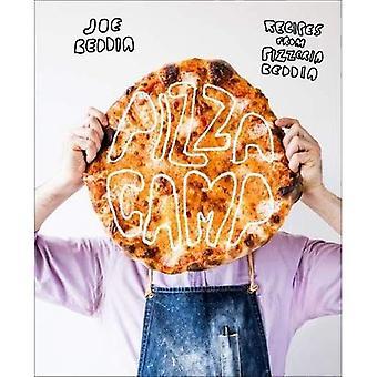Pizza-Camp: Rezepte aus Pizzeria Beddia