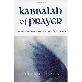 Kabbalah of Prayer: Sacred Sounds and the Soul's Journey