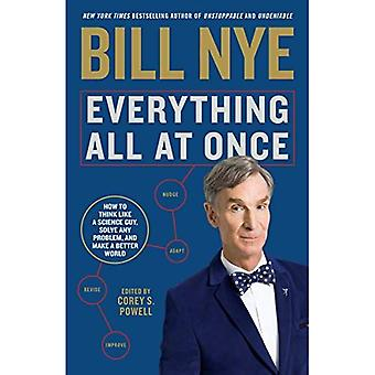 Everything All at Once: How to Unleash Your Inner Nerd, Tap Into Radical Curiosity, and Solve Any Problem