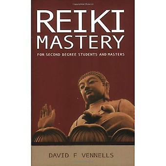 Reiki Mastery: Voor de tweede graad geavanceerde en Reiki Masters