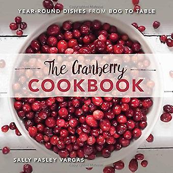 De Cranberry kookboek: Het hele jaar door gerechten van Bog aan tabel