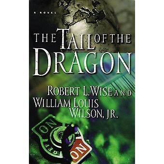 The Tail of the Dragon - A Novel by Robert L. Wise - 9780785269830 Book