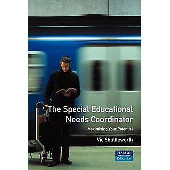 The Special Educational Needs Coordinator Maximising Your Potential by Vic Shuttleworth