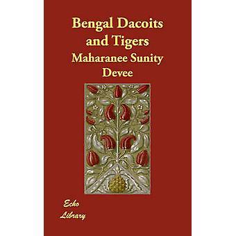Bengala dacoit e tigri a Devee & Francesca Sunity