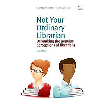 Pas votre bibliothécaire ordinaire démystifier les Perceptions populaires de bibliothécaires de White & Ashanti
