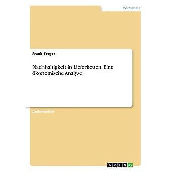 Nachhaltigkeit in Lieferketten. Eine konomische Analyse by Ferger & Frank