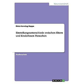 Einstellungsunterschiede zwischen Eltern und kinderlosen Menschen av Hoppe & MatsHenning