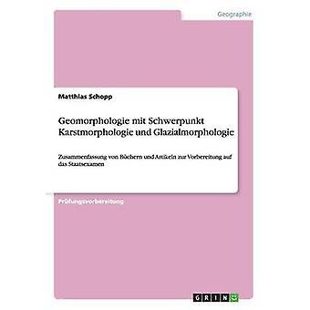 Geomorphologie mit Schwerpunkt Karstmorphologie und Glazialmorphologie by Schopp & Matthias