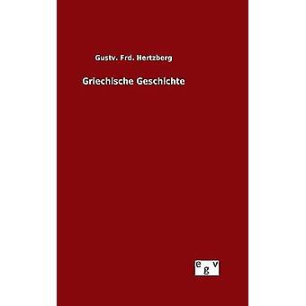 Griechische Geschichte por Hertzberg y Gustv. FRD.