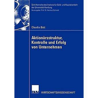 Aktionrsstruktur Kontrolle und Erfolg von Unternehmen av Bott & Claudia