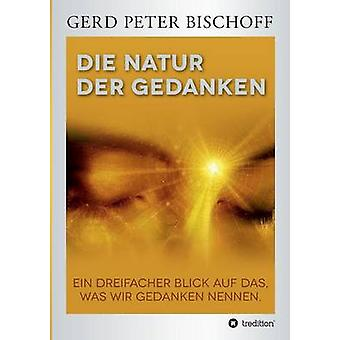 Sterben Sie Natur Der Gedanken von Bischoff & Gerd-Peter