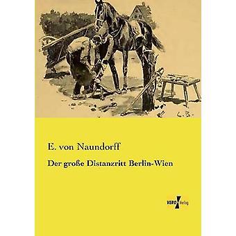 Der groe Distanzritt BerlinWien de Naundorff et E. von