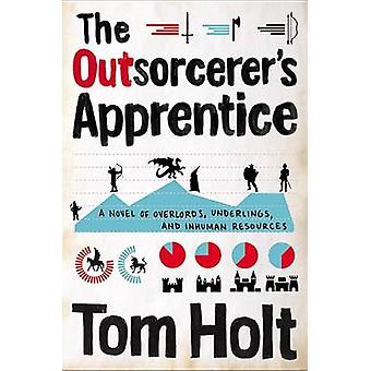 The Outsorcerer's Apprentice by Tom Holt - 9780316368797 Book