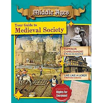 Your Guide to Medieval Society by Rachel Stuckey - 9780778729976 Book