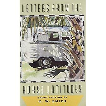 Letters from the Horse Latitudes by C. Smith - 9780875651316 Book