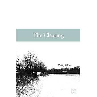 The Clearing by Philip White - 9780896726055 Book