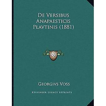 de Versibus Anapaesticis Plavtinis (1881) by Georgivs Voss - 97811683