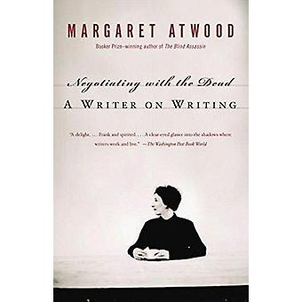 Negotiating with the Dead - A Writer on Writing Book