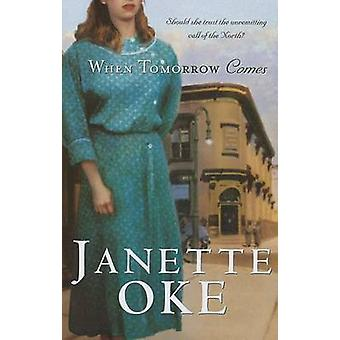 When Tomorrow Comes (large type edition) by Janette Oke - 97814104537