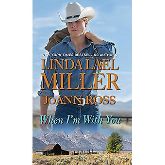 When I'm With You by Linda Lael Miller - 9781420143379 Book