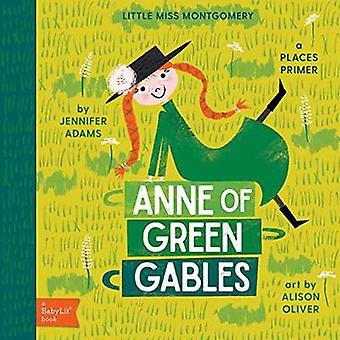 Little Miss Montgomery - Anne of Green Gables by Jennifer Adams - 9781