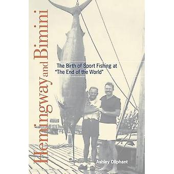 Hemingway and Bimini - The Birth of Sport Fishing at The End of the Wo