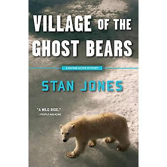 Village of the Ghost Bears - A Nathan Active Mystery Set in Alaska by