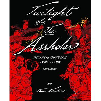 Twilight of the Assholes by Tim Kreider - 9781606993989 Book