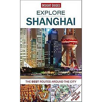 Insight Guides - Explore Shanghai - The best routes around the city by