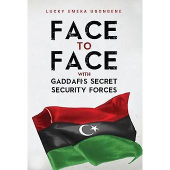 Face to Face With Gaddafi's Secret Security Forces by Lucky Emeka Ugo