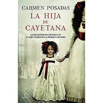 La Hija de Cayetana - 9786070746178 Book