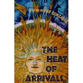 The Heat of Arrivals (American Poets Continuum)