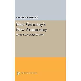Nazi-Deutschlands neue Aristokratie: die SS-Führung, 1925-1939 (Princeton-Erbe-Bibliothek)