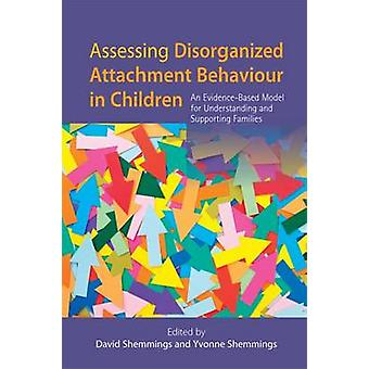 Beoordeling ongeorganiseerd gehechtheid gedrag bij kinderen door David Shemmings