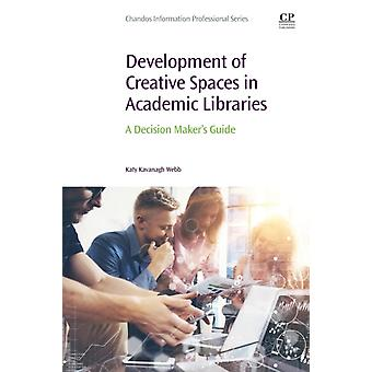 Development of Creative Spaces in Academic Libraries by Katy Webb