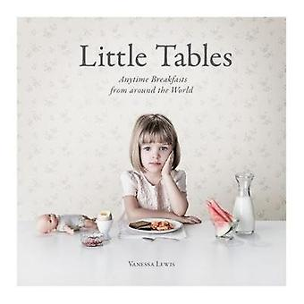 Little Tables  Breakfasts from Around the World by Vanessa Lewis & Foreword by Anna Trapido