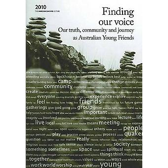 Finding Our Voice Our Truth Community and Journey as Australian Young Friends by Friends & Australian Young